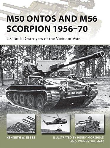 - M50 Ontos and M56 Scorpion 1956-70: US Tank Destroyers of the Vietnam War (New Vanguard)