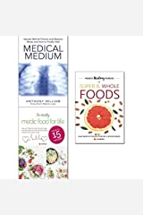 Medical medium, healthy medic food for life and hidden healing powers of super & whole foods 3 books collection set
