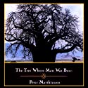 The Tree Where Man Was Born Audiobook by Peter Matthiessen Narrated by Dion Graham