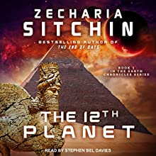 The 12th Planet: Earth Chronicles Series, Book 1 Audiobook by Zecharia Sitchin Narrated by Stephen Bel Davies