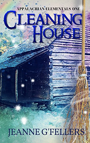 Cleaning House, Appalachian Elementals Series by Jeanne G'Fellers   amazon.com