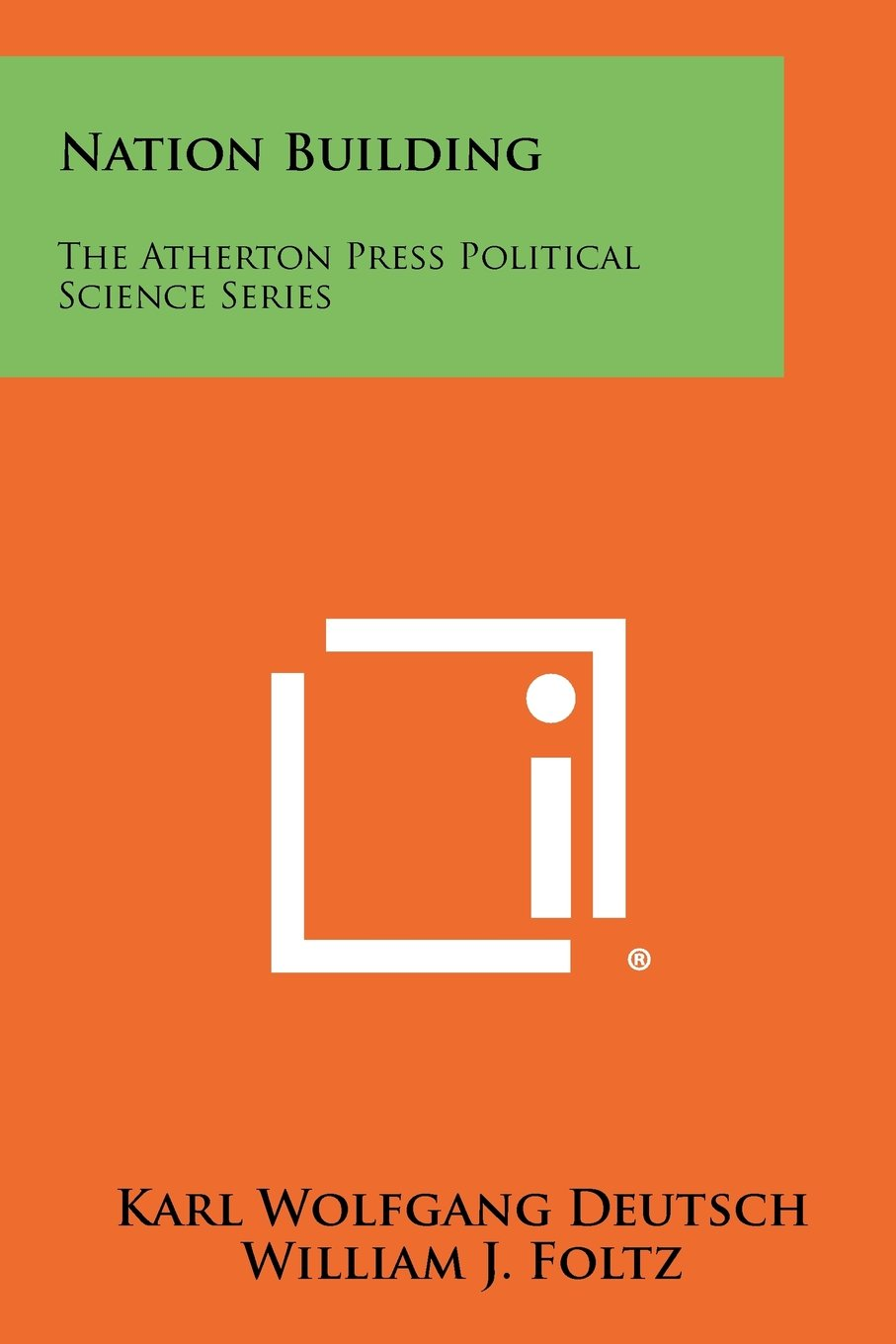 Read Online Nation Building: The Atherton Press Political Science Series ebook