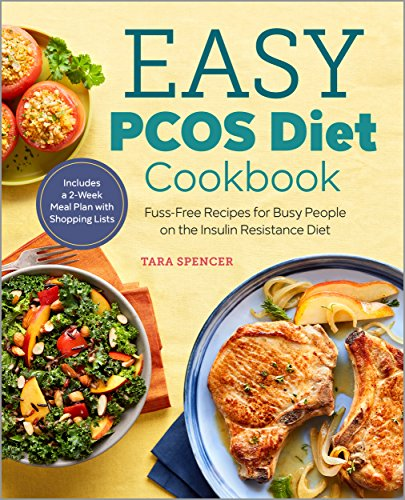 The Easy PCOS Diet Cookbook: Fuss-Free Recipes for Busy People on the Insulin Resistance Diet cover