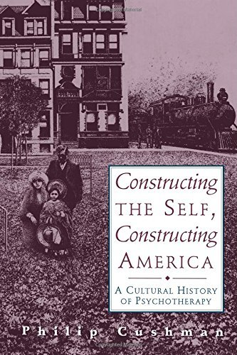 By Philip Cushman - Constructing The Self, Constructing America: A Cultural History O (1996-10-16) [Paperback]