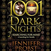 Searching for Mine: A Searching for Novella - 1001 Dark Nights   Jennifer Probst