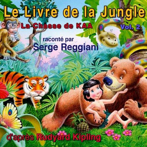 La chasse de Kaa (attainment. Michel Giannou, Jacques Hilling, Claude Piéplu, Catherine Sellers, Gabriel Jabbour, Aimé Clariond)