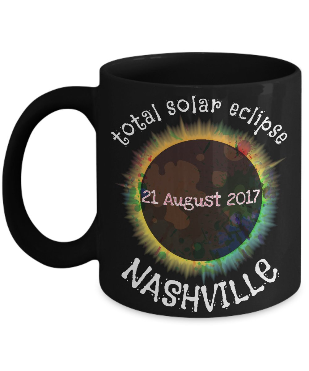 BetterBelieveIt Total Solar Eclipse Coffee Mug Gift - Great American August 2017 Unique Astronomy Tea Cup- Nashville Tennessee 08/21/17 Novelty Birthday Present for Mom,Dad,Nerd,Geek,Men,Women 11,15oz