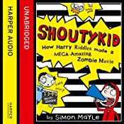 Shoutykid (1) - How Harry Riddles Made a Mega-Amazing Zombie Movie | Simon Mayle