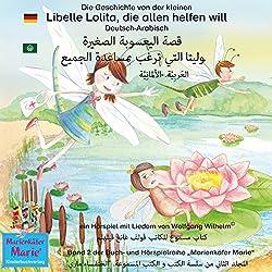 Die Geschichte von der kleinen Libelle Lolita, die allen helfen will. Deutsch-Arabisch (Marienkäfer Marie 2)