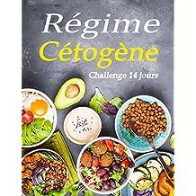 Régime Cétogène: Challenge 14 jours (French Edition)