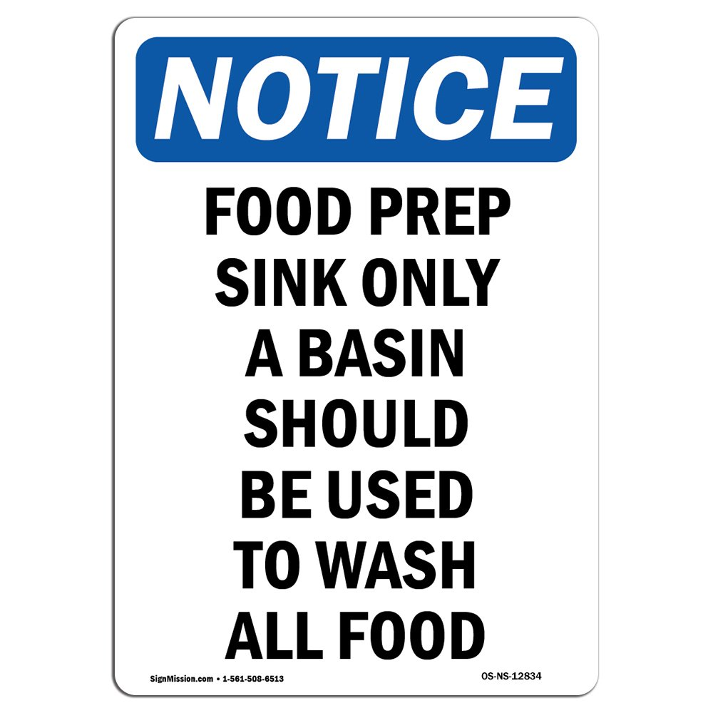 OSHA Notice Sign - Food Prep Sink Only A Basin Should | Choose from: Aluminum, Rigid Plastic Or Vinyl Label Decal | Protect Your Business, Construction Site, Warehouse & Shop Area | Made in The USA by SignMission