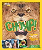 Chomp!: Fierce facts about the BITE FORCE, CRUSHING JAWS, and MIGHTY TEETH of Earth's champion chewers (National Geographic Kids)
