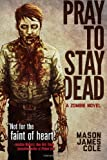 Pray to Stay Dead, Mason James Cole, 1618681842
