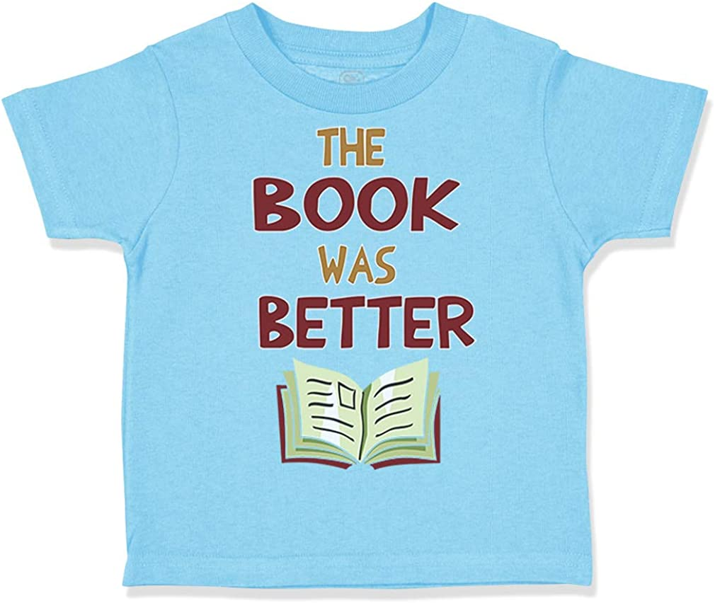 Custom Toddler T-Shirt The Book was Better Funny Humor Cotton Boy /& Girl Clothes