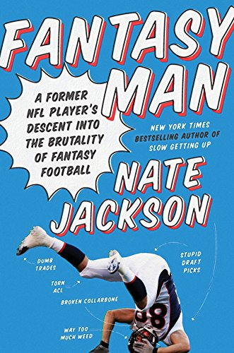 Fantasy Man: A Former NFL Player's Descent into the Brutality of Fantasy Football (Best Way To Win Fantasy Football)