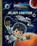 Alien Visitor (Disney Junior: Miles From Tomorrowland) (Big Golden Book)