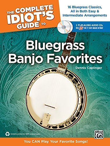 The Complete Idiot's Guide to Bluegrass Banjo Favorites: You CAN Play Your Favorite Bluegrass Songs! (Book & 2 Enhanced CDs) (Complete Idiot's Guides (Lifestyle Paperback)) by Staff, Alfred Publishing (2010) Sheet music