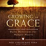Growing in Grace: Daily Devotions for Hungry Hearts | Paul Tsika,Billie Kaye Tsika