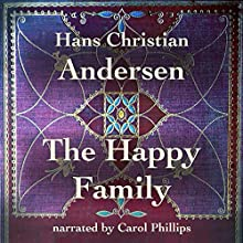 The Happy Family Audiobook by Hans Christian Andersen Narrated by Carol Phillips