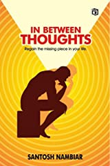 IN BETWEEN THOUGHTS Paperback