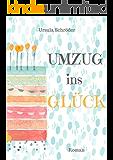 Umzug ins Glück: Ein Sauerland-Wohlfühl-Roman