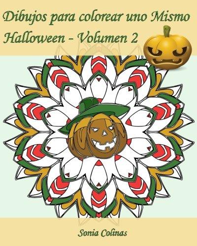 (Dibujos para colorear uno Mismo - Halloween - Volumen 2: ¡25 dibujos para colorear para celebrar Halloween! (Volume 2) (Spanish)