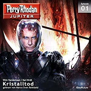 Kristalltod (Perry Rhodan Jupiter 1.1) Hörbuch