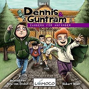 Zaubern für Anfänger (Dennis und Guntram 1) Hörbuch
