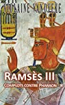 Ramsès III : Complots contre Pharaon par Vanoyeke