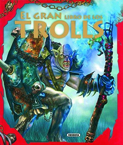 El gran libro de los trolls (Aventuras Fantásticas) por Fernando J Múñez,Pilar Pascual,Irene Silva,David Lorenzo,Carlos Romanos