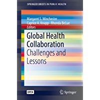 Global Health Collaboration: Challenges and Lessons (SpringerBriefs in Public Health) (English Edition)