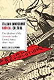 Italian Immigrant Radical Culture, Marcella Bencivenni, 1479849022