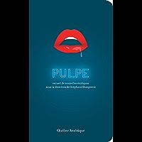 Pulpe: Recueil de nouvelles érotiques (NU t. 3) (French Edition)