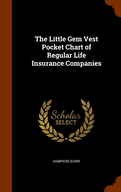 Read Online The Little Gem Vest Pocket Chart of Regular Life Insurance Companies pdf