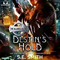 Destin's Hold: The Alliance Audiobook by S. E. Smith Narrated by David Brenin