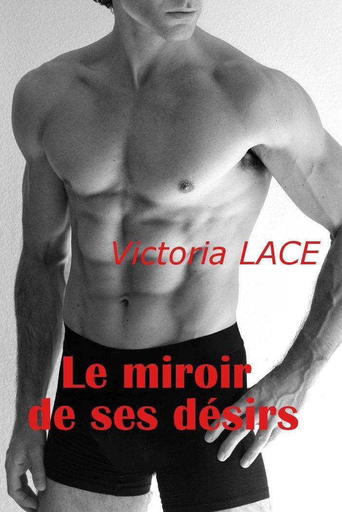 Le miroir de ses désirs por Victoria Lace