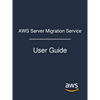AWS Server Migration Service: User Guide (English Edition)