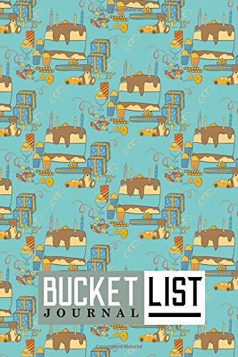 Download Bucket List Journal: Bucket List Checklist, Bucket List Note Pad, Bucket List Journals, Bucket List Paper, Record Your Ideas, Goals, Dreams & Deadlines, Cute Birthday Cover (Volume 26) pdf