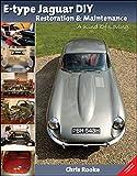 E-Type Jaguar DIY Restoration & Maintenance: A Kind of Loving