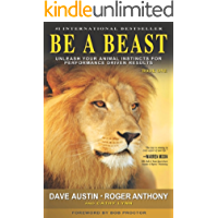 BE A BEAST: Unleash Your Animal Instincts for Performance Driven Results