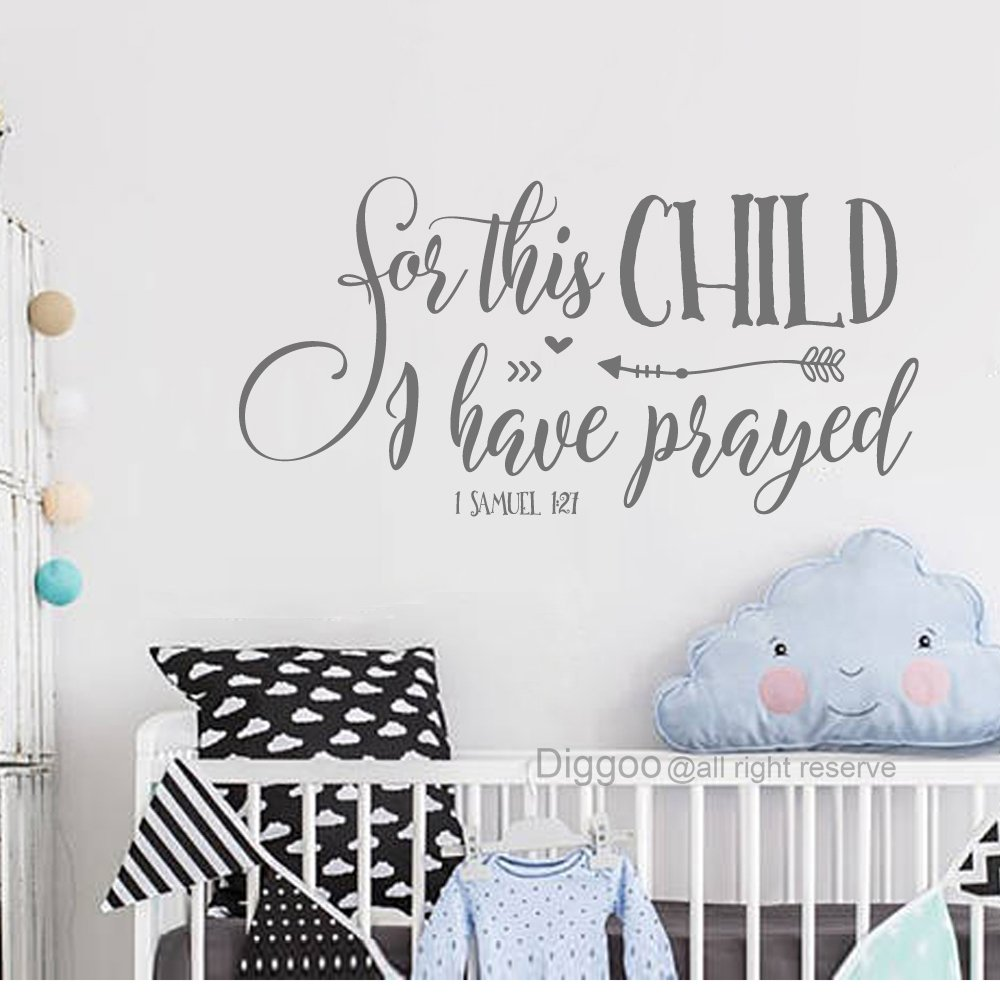 Diggoo For this child I have prayed Wall Decal Quote 1 SAMUEL 1:27 Christian Wall Decal Baby Nursery Wall Art (Gray, 20'' h x 40'' w)