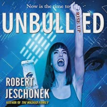 Unbullied Audiobook by Robert Jeschonek Narrated by Carina Kretschmer