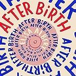 After Birth | Elisa Albert