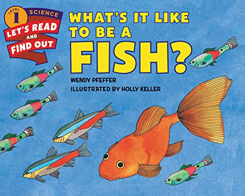 What's It Like to Be a Fish? (Let's-Read-and-Find-Out Science 1)