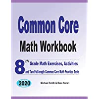 Common Core Math Workbook: 8th Grade Math Exercises, Activities, and Two Full-Length Common Core Math Practice Tests