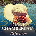 Reflection Audiobook by Diane Chamberlain Narrated by Erin Bennett