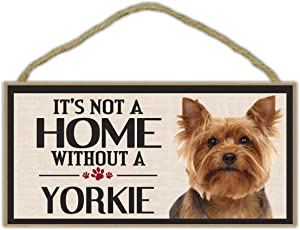 Wood Sign: It's Not A Home Without A YORKIE (YORKSHIRE TERRIER) | Dogs, Gifts