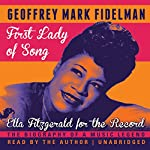 First Lady of Song: Ella Fitzgerald for the Record | Geoffrey Mark Fidelman