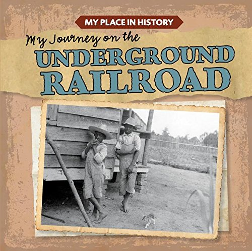 Read Online My Journey on the Underground Railroad (My Place in History) pdf