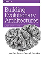 Building Evolutionary Architectures: Support Constant Change Front Cover